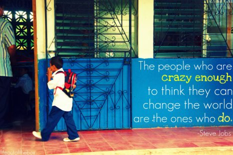 The ones who are crazy enough to think they can change the world are the ones who do. Steve Jobs