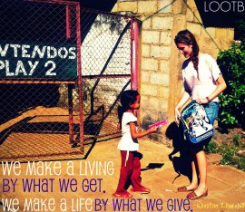 LOOTB Weekend Wisdom: We make a living by what we get. We make a life by what we give. Winston Churchill