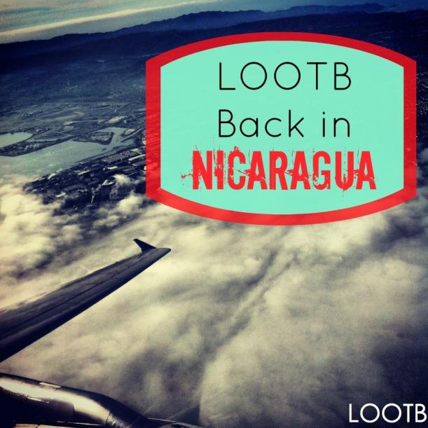 LOOTB back to nicaragua