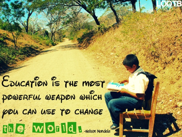 Education is the most powerful tool which you can use to change the world. -Nelson Mandela