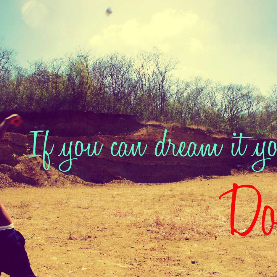 If you can dream it you can do it. -walt disney