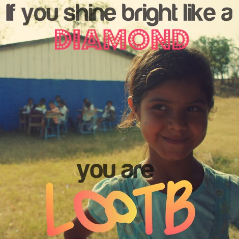 If you shine bright like a diamond, you are LOOTB.
