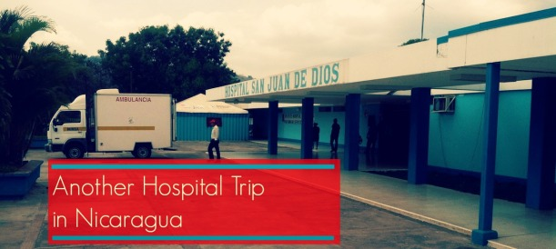 LOOTB Going to the Hospital in Esteli, Nicaragua