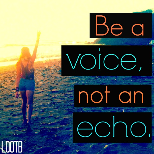 Be a voice, not an echo. LOOTB