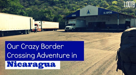 Life Out of the Box Our Crazy Border Crossing Adventure in Nicaragua