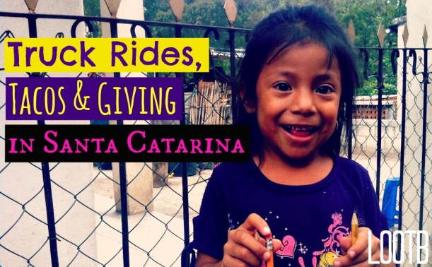 LOOTB Gives in Santa Catarina, Guatemala. Life Out of the Box.