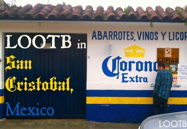 LOOTB in San Cristobal, Mexico