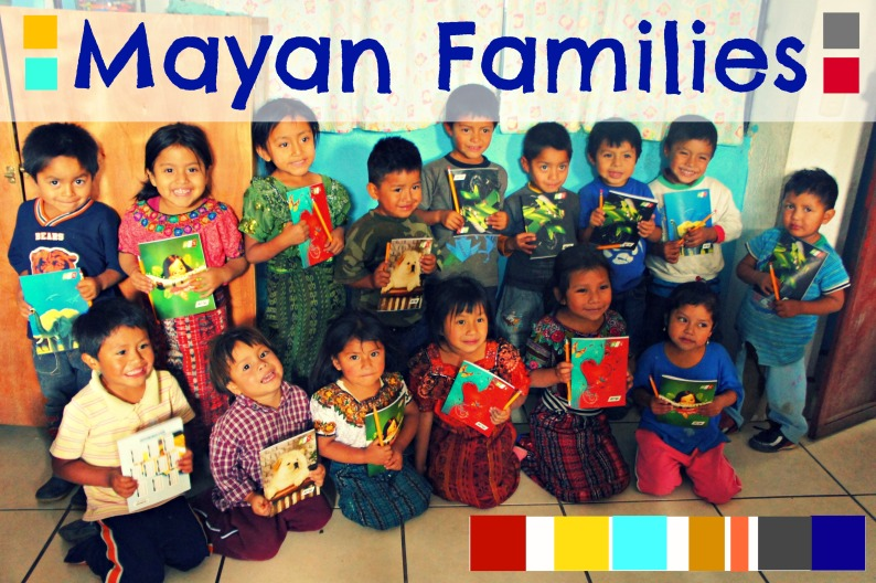 Mayan Families Guatemala & Life Out of the Box